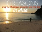 10 Reasons Why The Philippines Should Be Your First Stop In Asia