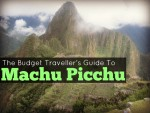 The Budget Traveller's Guide to Machu Picchu