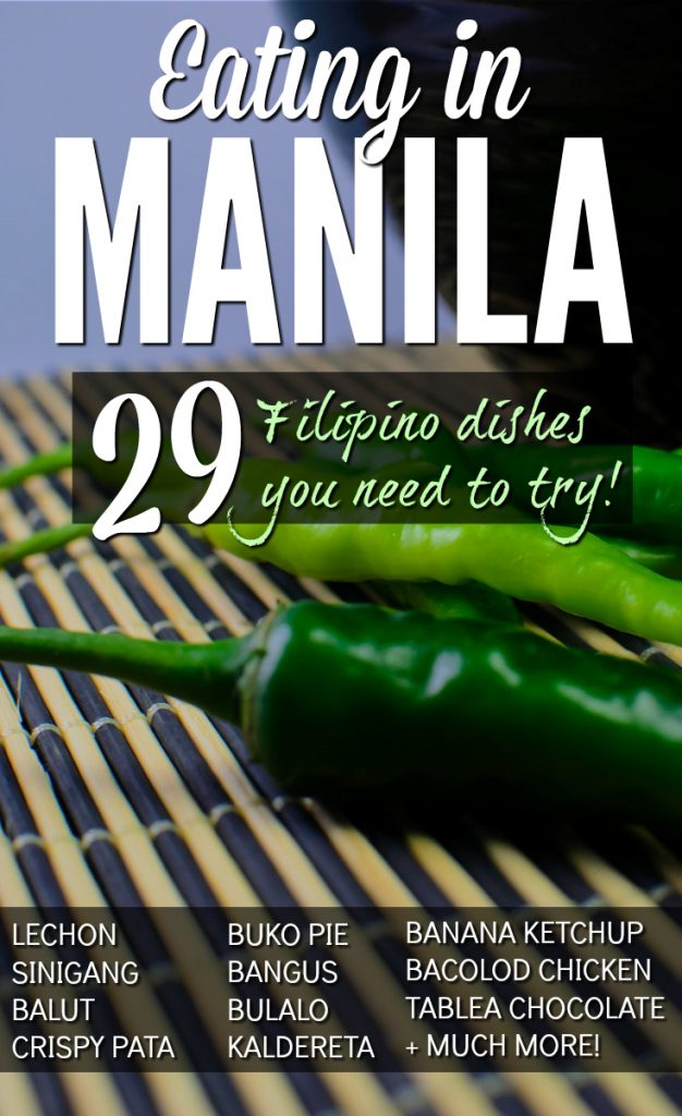 Eat like crazy in Manila! This city is an undercover hotspot for foodies, with a ton of trendy restaurants opening up all over town. Filipino food, if done right, is magnificent. Here are 29 dishes to keep on your list as you eat through the city.