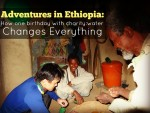 Adventures In Ethiopia: How One Birthday Changes Everything With charity: water
