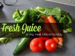 Fresh Juice Is My New Travel Buddy