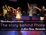 More Than Just A Circus: The Story Behind Phare In Siem Reap, Cambodia