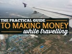 The Practical Guide To Making Money While Travelling