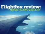 Flightfox Review: Airfare Hacking Made Easy