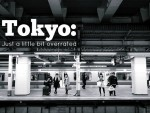 Tokyo: Just A Little Bit Overrated