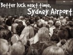 Better Luck Next Time, Sydney Airport