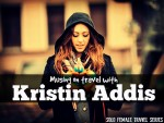 Solo Female Travel: Musing On Travel with Kristin Addis