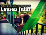 Solo Female Travel: Talking Life On The Road With Lauren Juliff