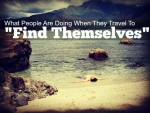 "What People Are Doing When They Travel To ""Find Themselves"""