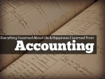 Everything I Learned About Life And Happiness I Learned From Accounting