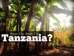 Have You Been To Tanzania?