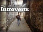 Why Travel Is Awesome For Introverts