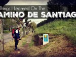 116 Things I Learned On The Camino De Santiago