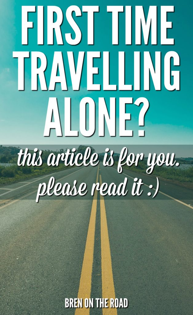 Travelling alone for the first time? You're going to be nervous. You'll make a lot of mistakes. You'll feel alone, out of place, anxious, homesick. But it doesn't matter. Here's why.