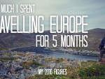 How Much Does It Cost To Travel Europe For 5 Months? My 2016 Figures