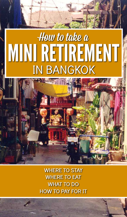 Ready for your first mini retirement? Bangkok is the perfect place. Check out how to quickly and easily settle in to Thailand's amazing capital.